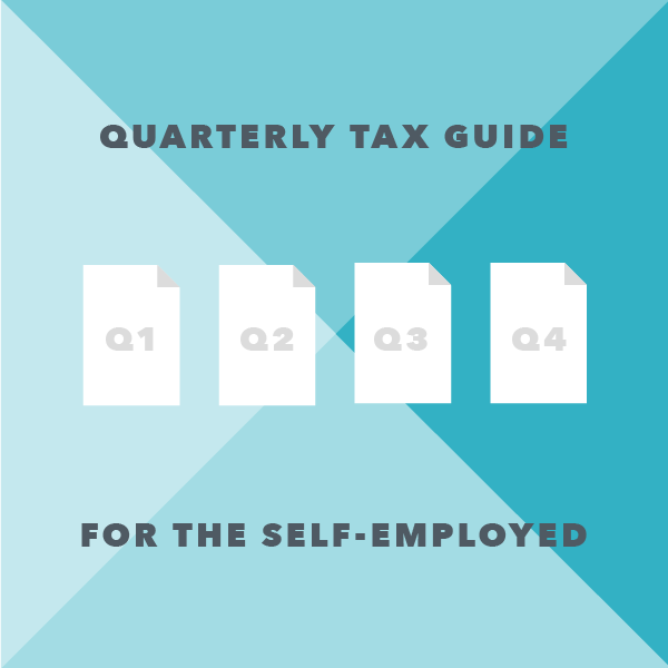Quarterly Tax Guide For Freelancers And The Self Employed