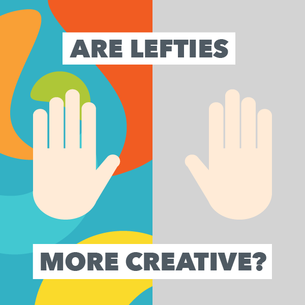 Are Lefties More Creative Myths And Facts About Left Handed